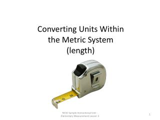 Converting Units Within                  the Metric System (length)
