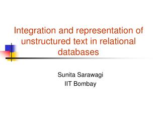 Integration and representation of unstructured text in relational databases