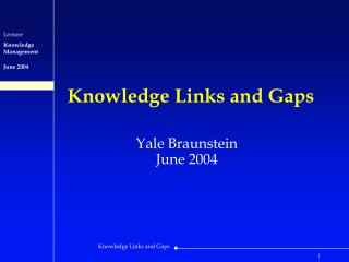 Knowledge Links and Gaps