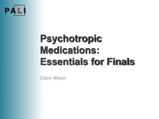 Psychotropic Medications: Essentials for Finals