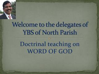 Welcome to the delegates of  YBS of North Parish