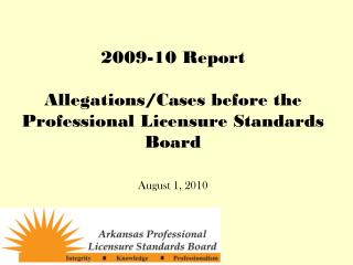 2009-10 Report Allegations/Cases before the  Professional Licensure Standards Board August 1, 2010