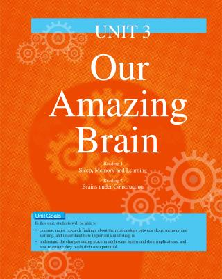 UNIT 3 Our Amazing Brain Reading 1 Sleep , Memory and Learning Reading 2 Brains under Construction
