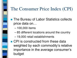The Consumer Price Index (CPI)