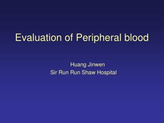Evaluation of Peripheral blood