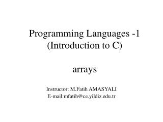Programming Languages -1 ( Introduction to C ) arrays