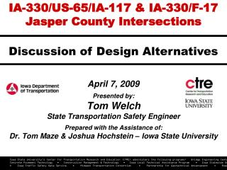 April 7, 2009 Presented by: Tom Welch State Transportation Safety Engineer