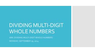 DIVIDING MULTI-DIGIT WHOLE NUMBERS