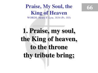 Praise, My Soul, the King of Heaven (Verse 1)