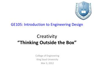 """GE105: Introduction to Engineering Design Creativity """"Thinking Outside the Box"""""""