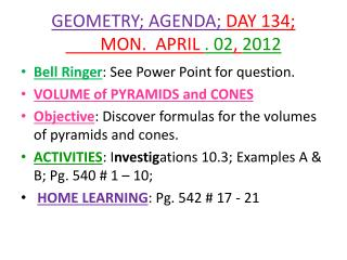 GEOMETRY; AGENDA;  DAY 134; 	MON.  APRIL  . 02 ,  2012