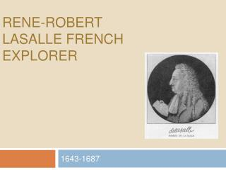 Rene-Robert LaSalle French Explorer