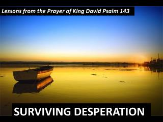 Surviving Desperation
