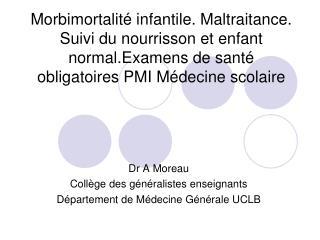 Morbimortalité infantile. Maltraitance. Suivi du nourrisson et enfant normal.Examens de santé obligatoires PMI Médecine