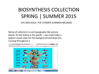 BIOSYNTHESIS COLLECTION SPRING | SUMMER 2015