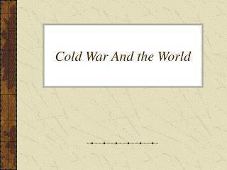Cold War And the World