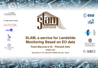 SLAM, a service for Landslide  Monitoring Based on EO data Paolo Manunta et Al. - Planetek Italia