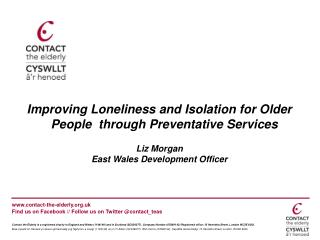 Improving Loneliness and Isolation for Older People  through Preventative Services Liz Morgan