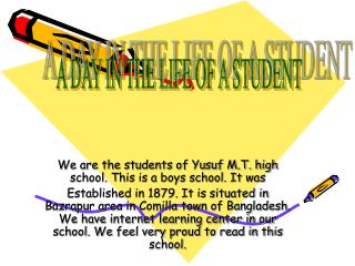 We are the students of Yusuf M.T. high school. This is a boys school. It was