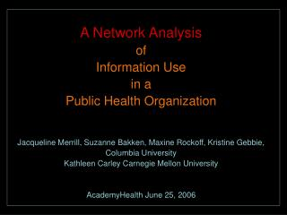 A Network Analysis  of  Information Use  in a  Public Health Organization
