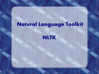 Natural Language Toolkit NLTK