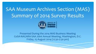 SAA Museum Archives Section (MAS) Summary of 2014 Survey Results