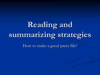 Reading and summarizing strategies