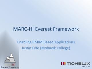 MARC-HI Everest Framework