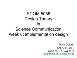 SCOM 5056 Design Theory in Science Communication week 6: implementation design