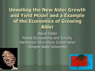 Unveiling the New Alder Growth and Yield Model  and a Example of  the Economics of Growing Alder