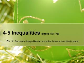 4-5 Inequalities  (pages 172-175)