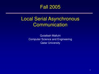 Fall 2005 Local Serial Asynchronous Communication