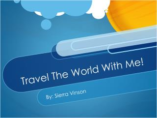 Travel The World With Me!