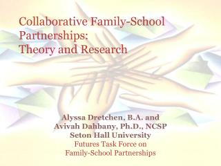 Collaborative Family-School  Partnerships:  Theory and Research