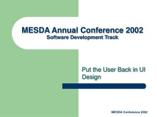 MESDA Annual Conference 2002 Software Development Track
