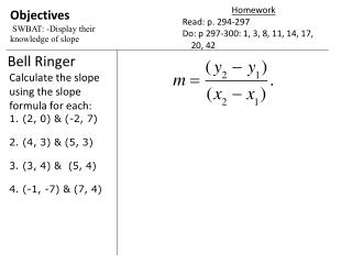 Objectives  SWBAT: -Display their knowledge of slope