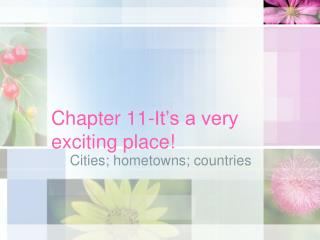 Chapter 11-It's a very exciting place!