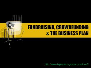 FUNDRAISING, CROWDFUNDING & THE BUSINESS PLAN