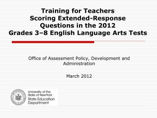 Training for Teachers  Scoring Extended-Response  Questions in the 2012  Grades 3–8 English Language Arts Tests