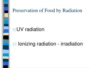 Preservation of Food by Radiation