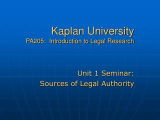 Kaplan University PA205:  Introduction to Legal Research