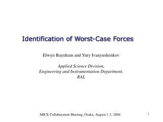Identification of Worst-Case Forces