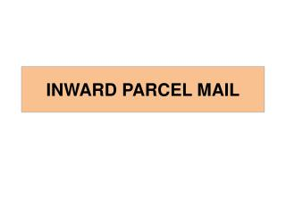INWARD PARCEL MAIL