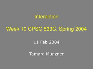 Interaction Week 10 CPSC 533C, Spring 2004