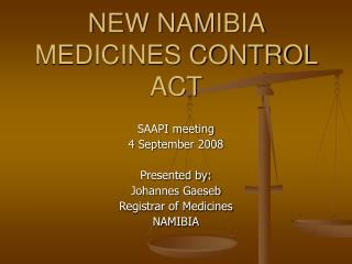 NEW NAMIBIA MEDICINES CONTROL ACT