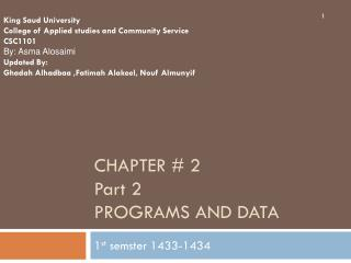 Chapter # 2   Part 2 Programs And data