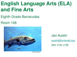 English Language Arts (ELA) and Fine Arts Eighth Grade Barracudas Room 108