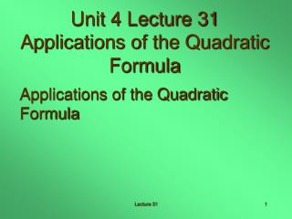 Unit 4 Lecture 31 Applications of the Quadratic Formula