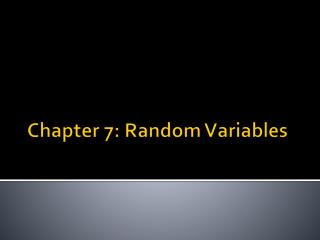 Chapter 7: Random Variables
