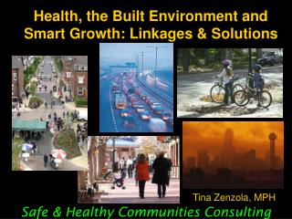 Health, the Built Environment and Smart Growth: Linkages & Solutions